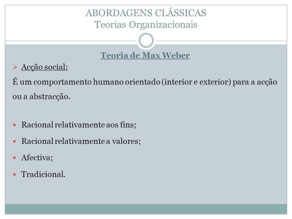 ABORDAGENS CLÁSSICAS Teorias Organizacionais
