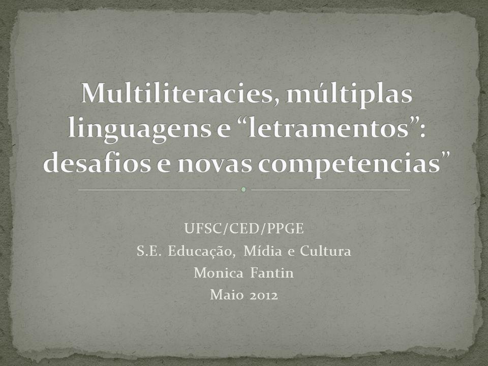 UFSC/CED/PPGE S.E. Educação, Mídia e Cultura Monica Fantin Maio 2012