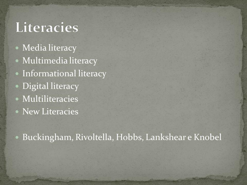 Literacies Media literacy Multimedia literacy Informational literacy