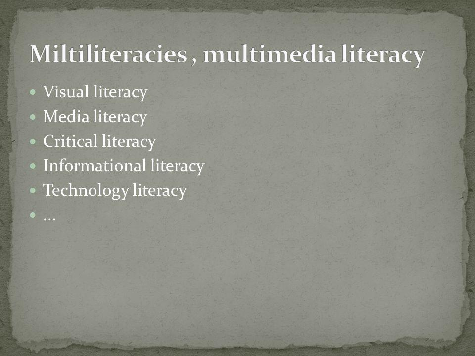 Miltiliteracies , multimedia literacy