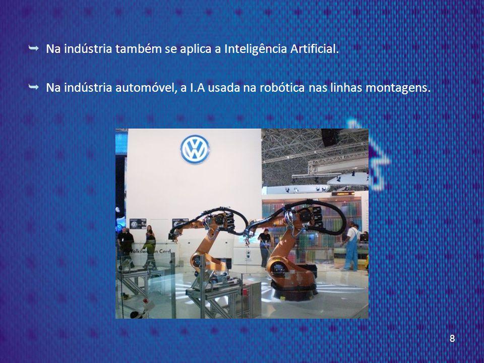 Na indústria também se aplica a Inteligência Artificial.