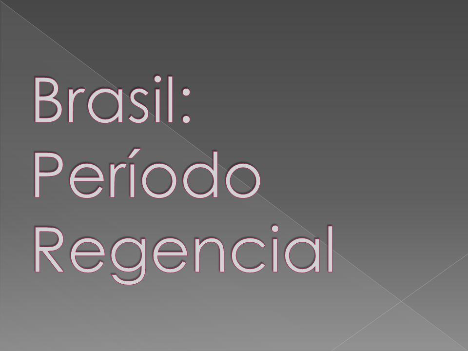 Brasil: Período Regencial