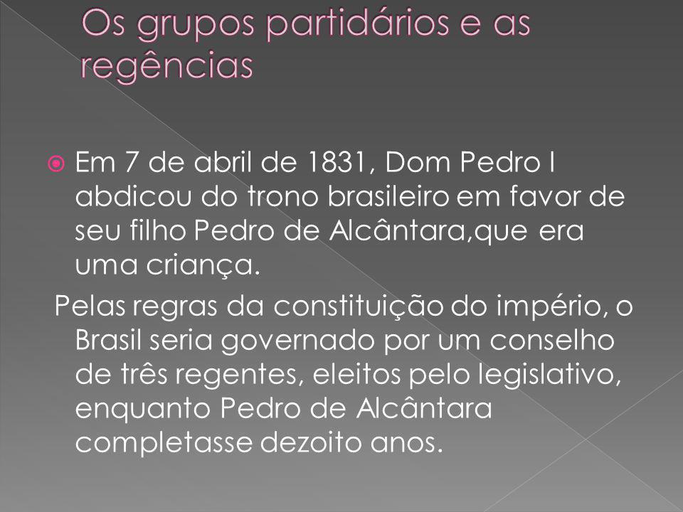 Os grupos partidários e as regências