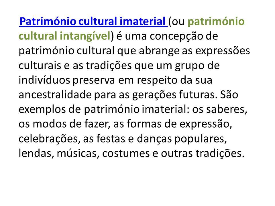 Património cultural imaterial (ou património cultural intangível) é uma concepção de património cultural que abrange as expressões culturais e as tradições que um grupo de indivíduos preserva em respeito da sua ancestralidade para as gerações futuras.