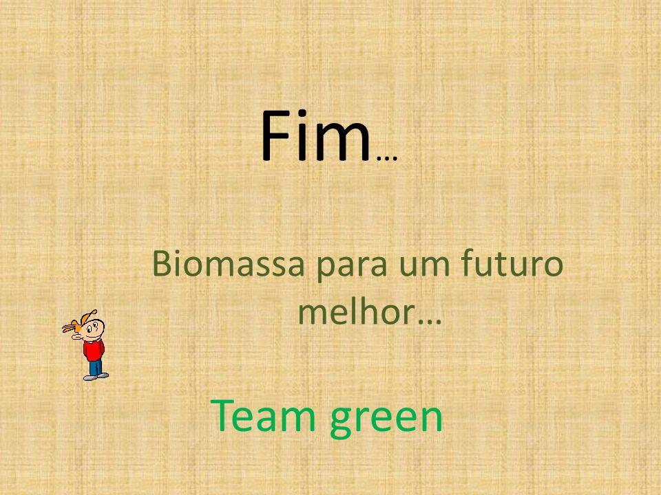 Biomassa para um futuro melhor…