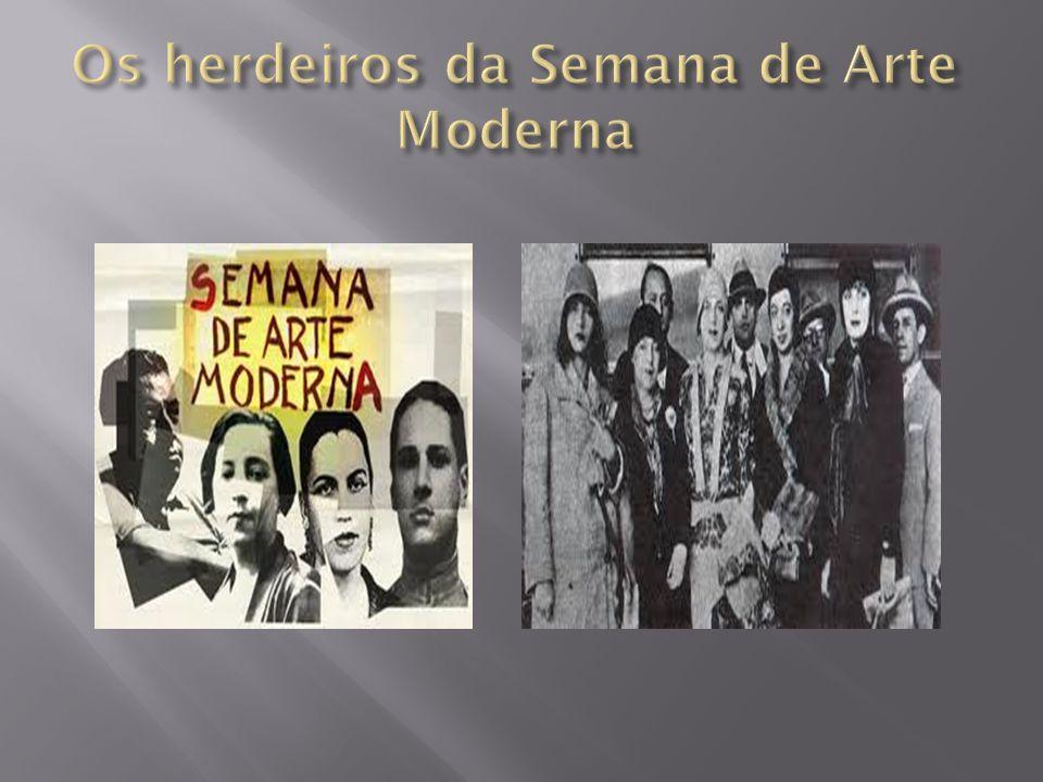 Os herdeiros da Semana de Arte Moderna