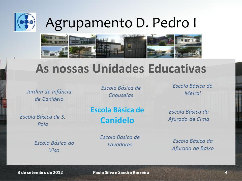 Agrupamento D. Pedro I As nossas Unidades Educativas