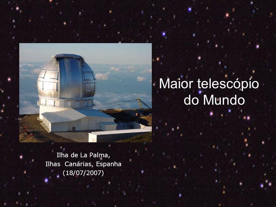 Maior telescópio do Mundo