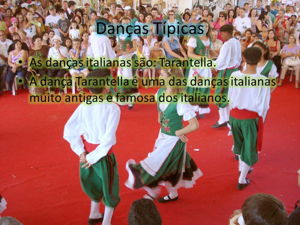 Danças Típicas As danças italianas são: Tarantella.