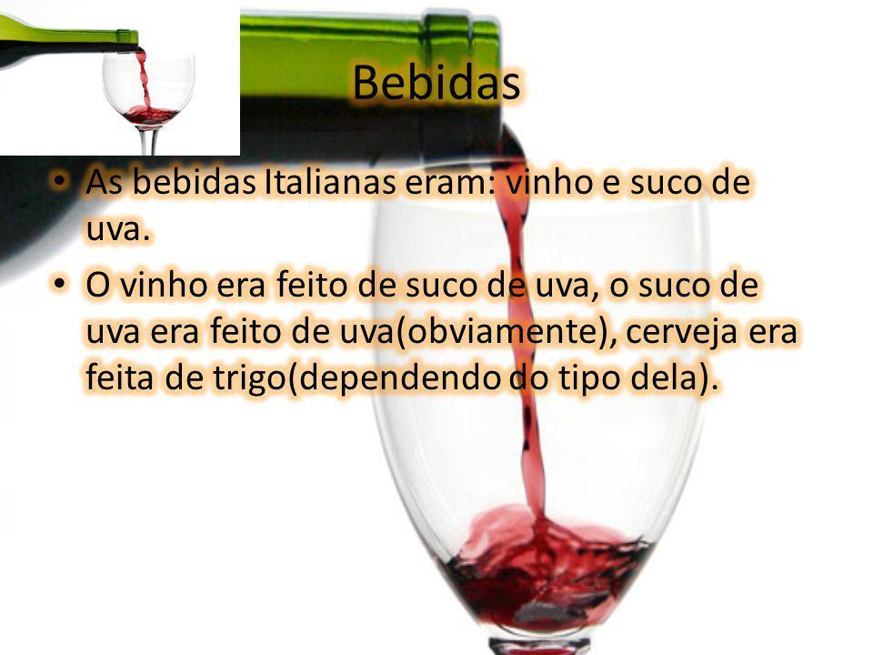 Bebidas As bebidas Italianas eram: vinho e suco de uva.