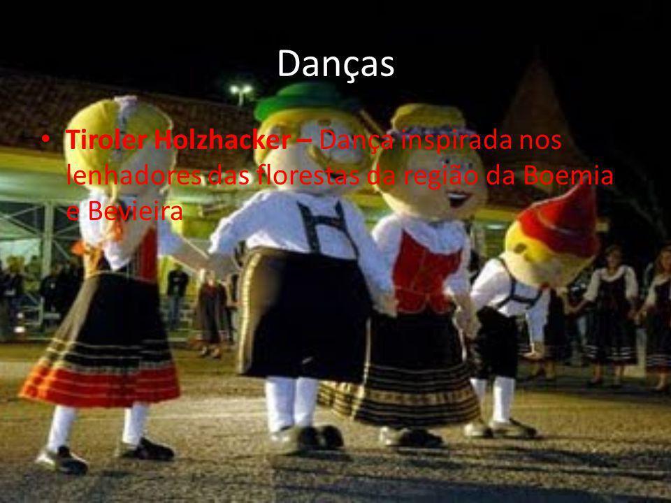 Danças Tiroler Holzhacker – Dança inspirada nos lenhadores das florestas da região da Boemia e Bevieira.