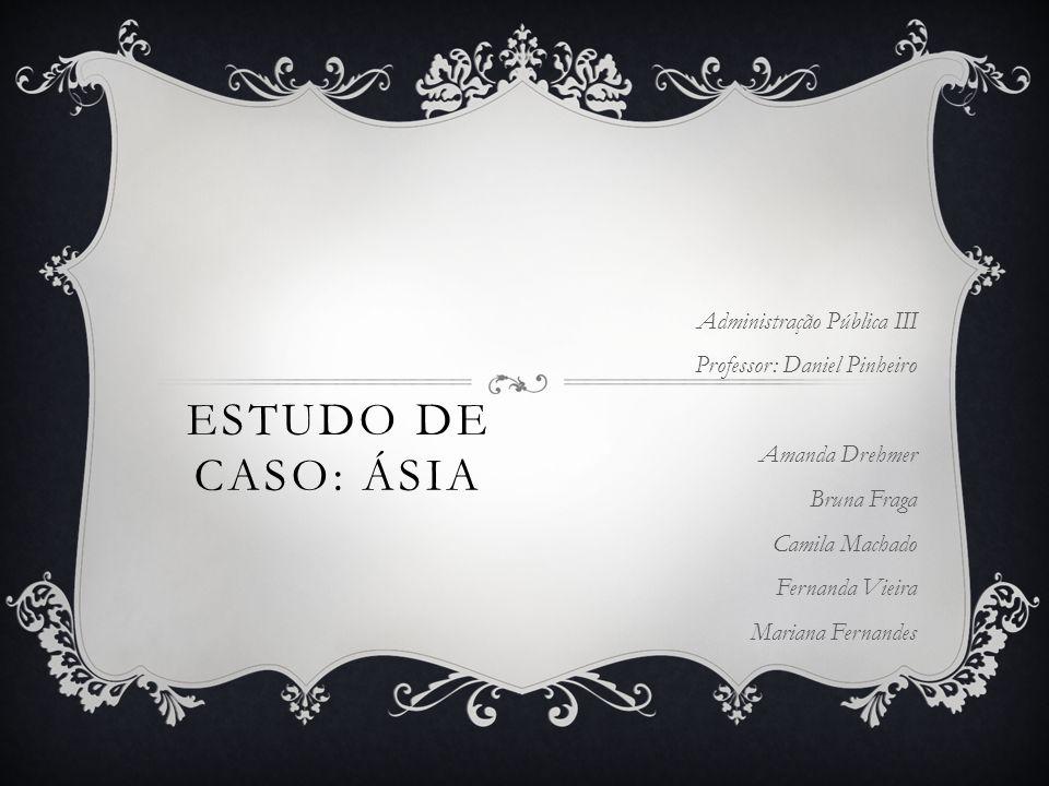 Estudo de Caso: ÁSIA Administração Pública III