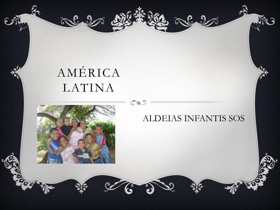 AMÉRICA LATINA ALDEIAS INFANTIS SOS