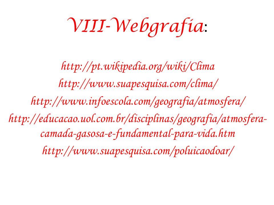 VIII-Webgrafia: http://pt.wikipedia.org/wiki/Clima