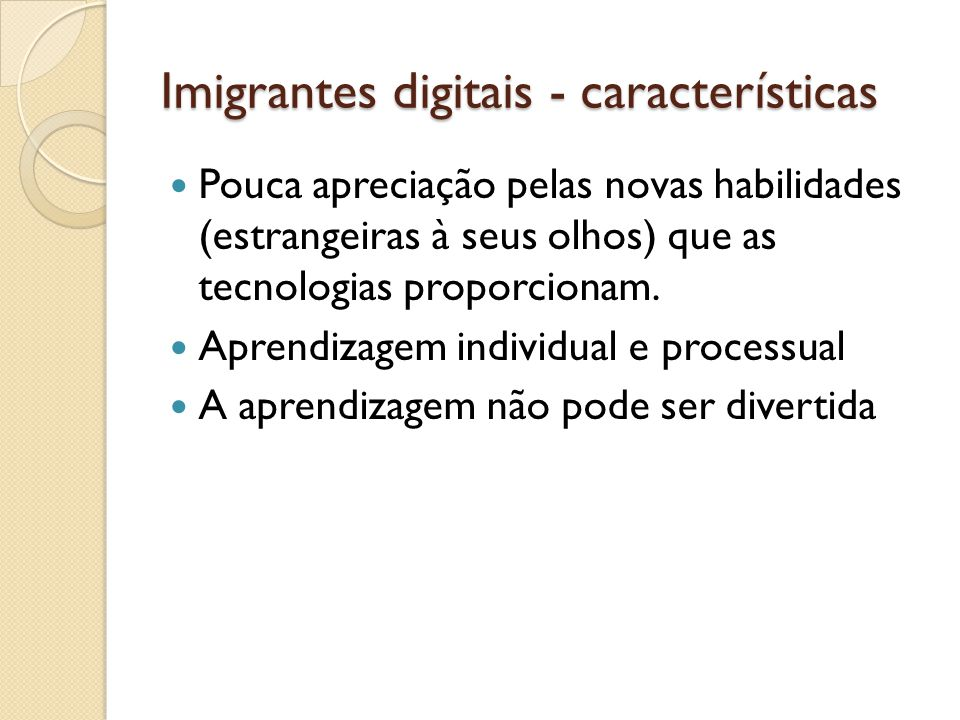 Imigrantes digitais - características