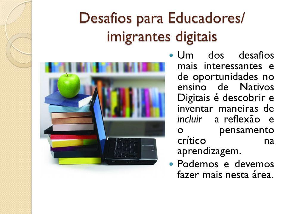 Desafios para Educadores/ imigrantes digitais