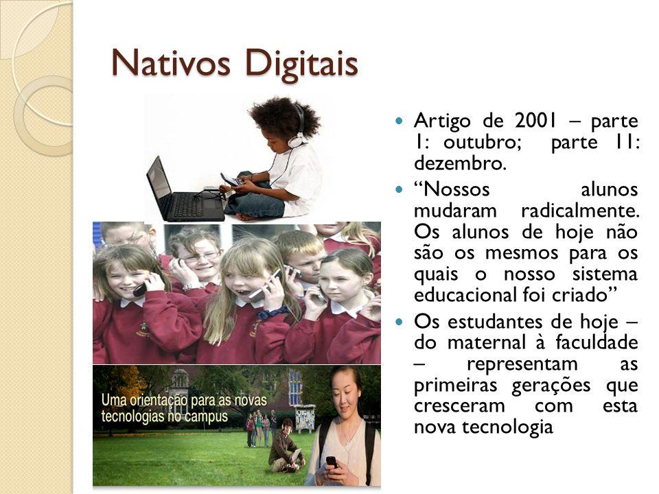 Nativos Digitais Artigo de 2001 – parte 1: outubro; parte 11: dezembro.
