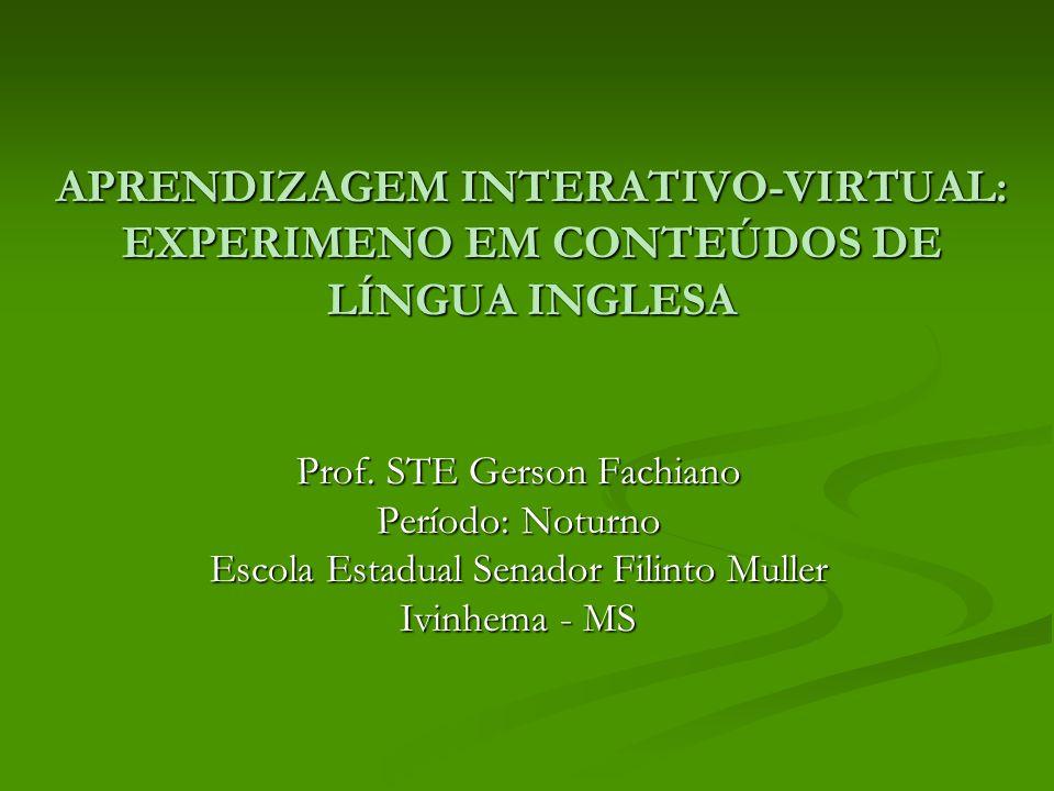 APRENDIZAGEM INTERATIVO-VIRTUAL: EXPERIMENO EM CONTEÚDOS DE LÍNGUA INGLESA