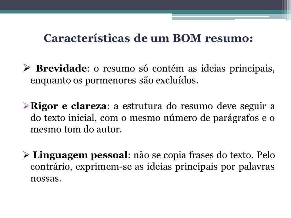 Características de um BOM resumo: