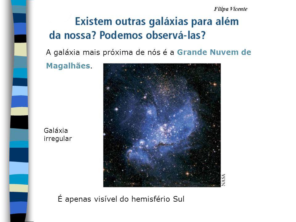 A galáxia mais próxima de nós é a Grande Nuvem de Magalhães.