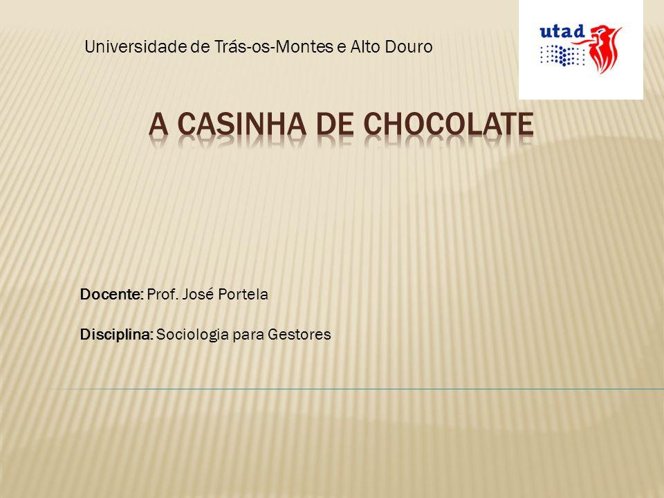 A Casinha de Chocolate Universidade de Trás-os-Montes e Alto Douro