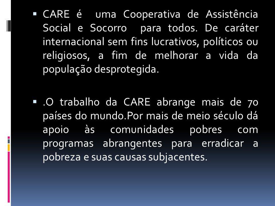 CARE é uma Cooperativa de Assistência Social e Socorro para todos