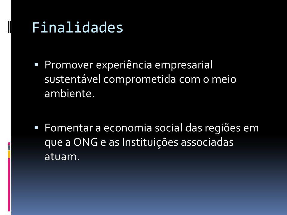 Finalidades Promover experiência empresarial sustentável comprometida com o meio ambiente.