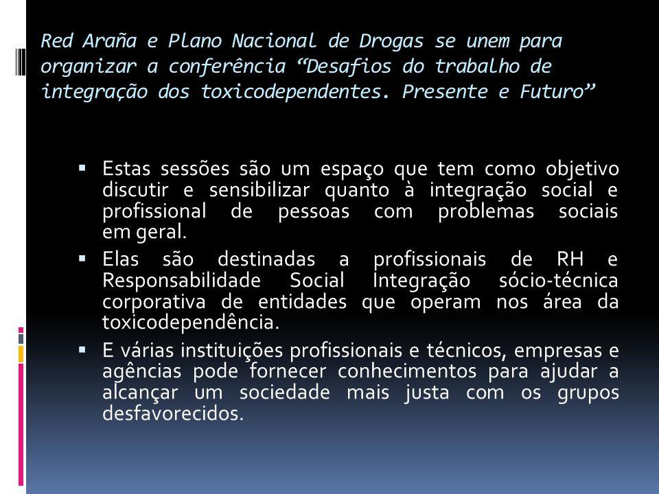 Red Araña e Plano Nacional de Drogas se unem para organizar a conferência Desafios do trabalho de integração dos toxicodependentes. Presente e Futuro