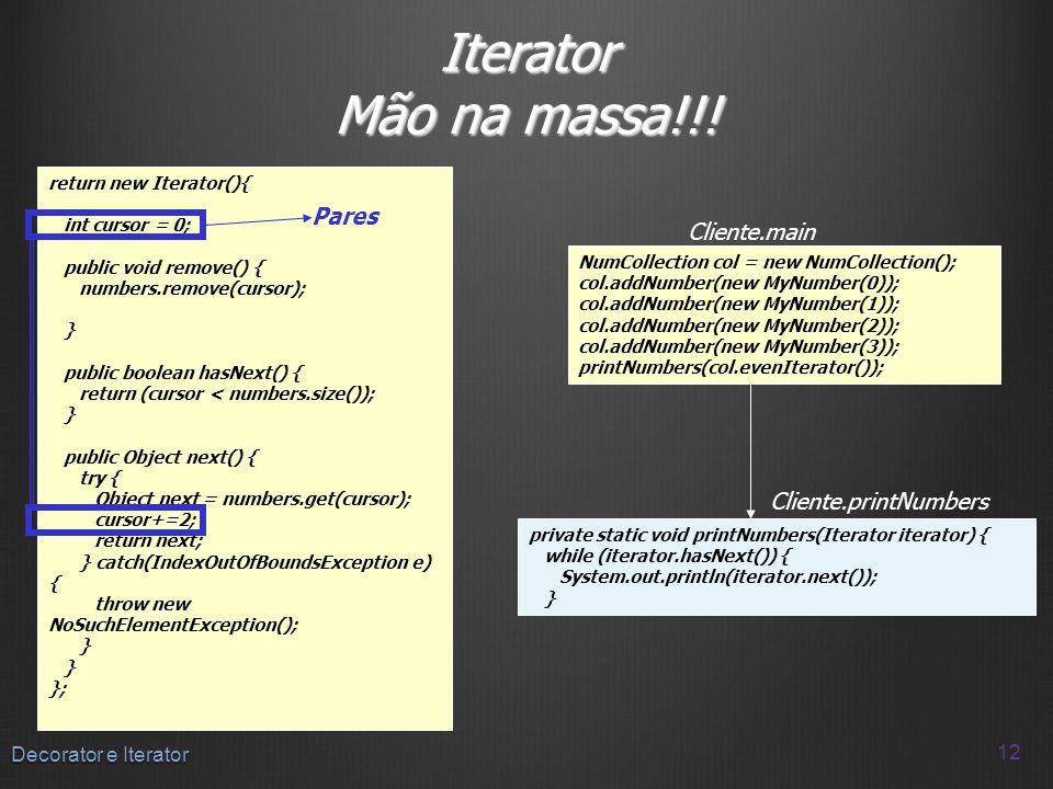 Iterator Mão na massa!!! Pares Cliente.main Cliente.printNumbers