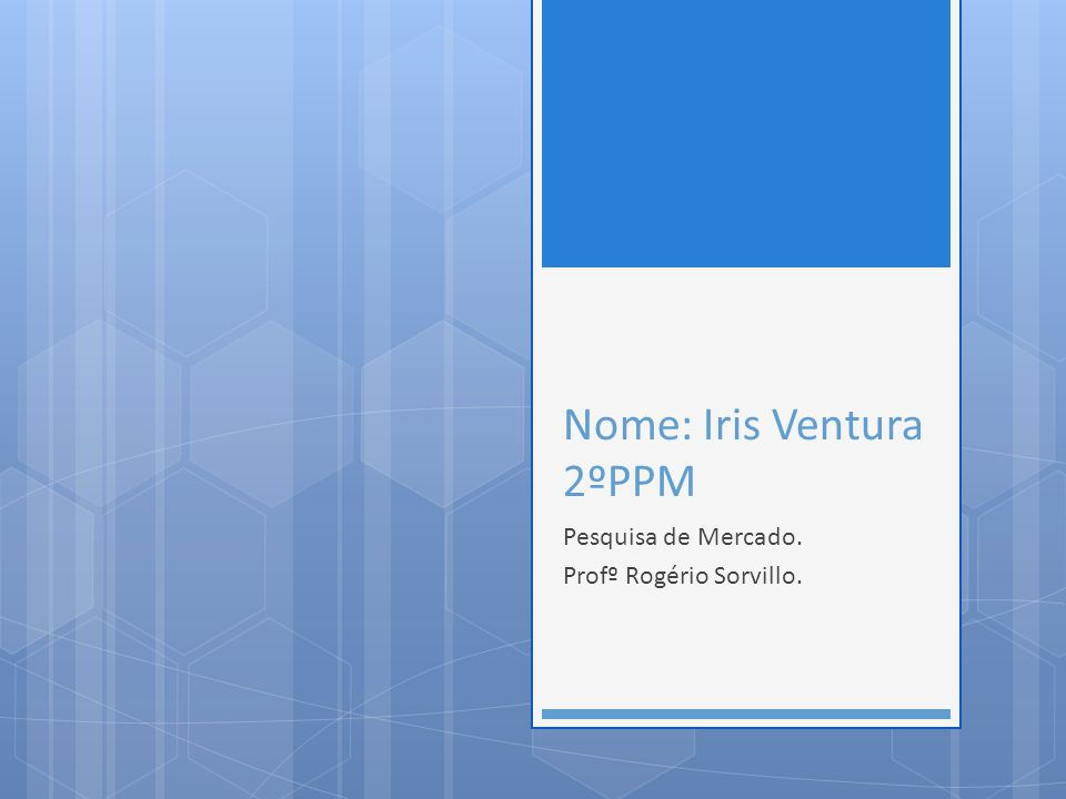 Nome: Iris Ventura 2ºPPM