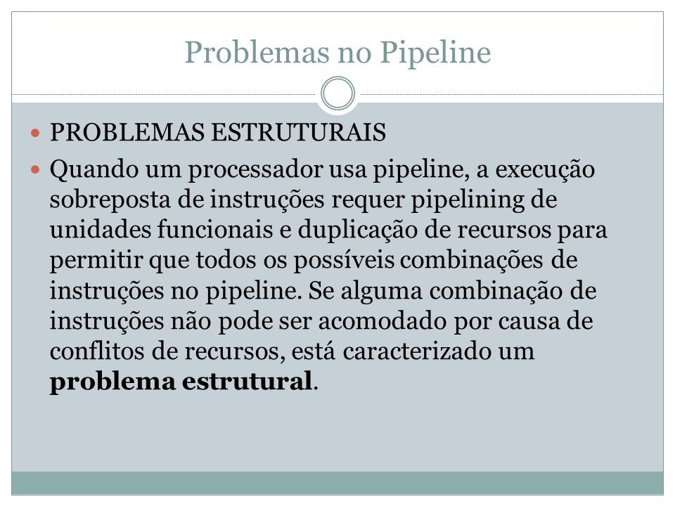 Problemas no Pipeline PROBLEMAS ESTRUTURAIS