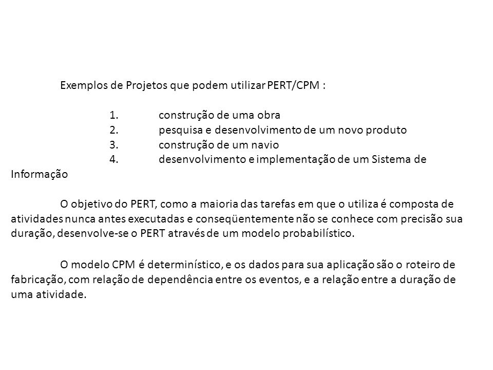Exemplos de Projetos que podem utilizar PERT/CPM :
