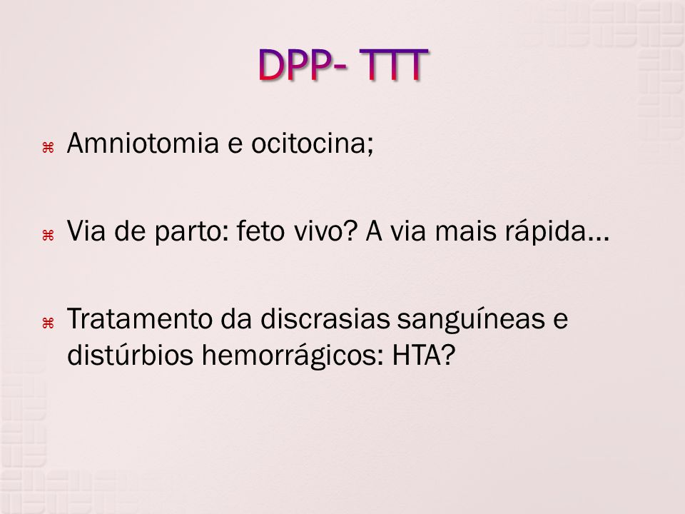 DPP- TTT Amniotomia e ocitocina;