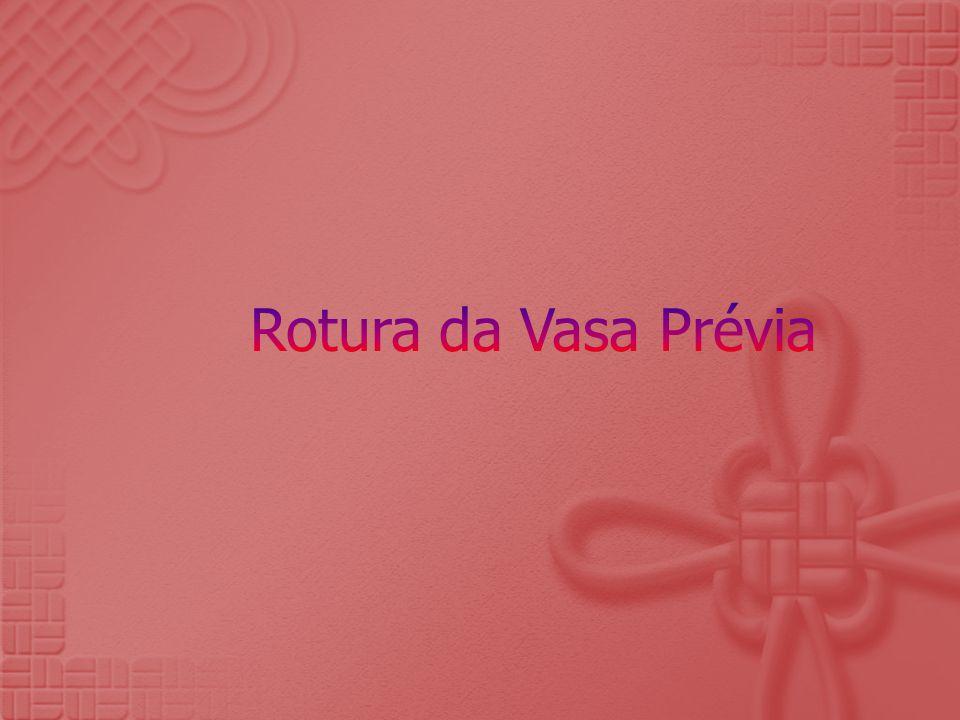 Rotura da Vasa Prévia