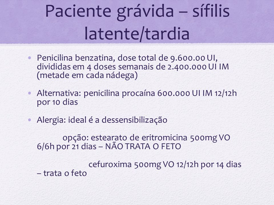 Paciente grávida – sífilis latente/tardia