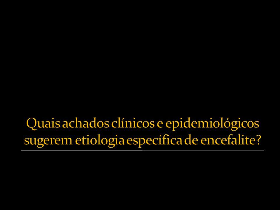 Quais achados clínicos e epidemiológicos sugerem etiologia específica de encefalite