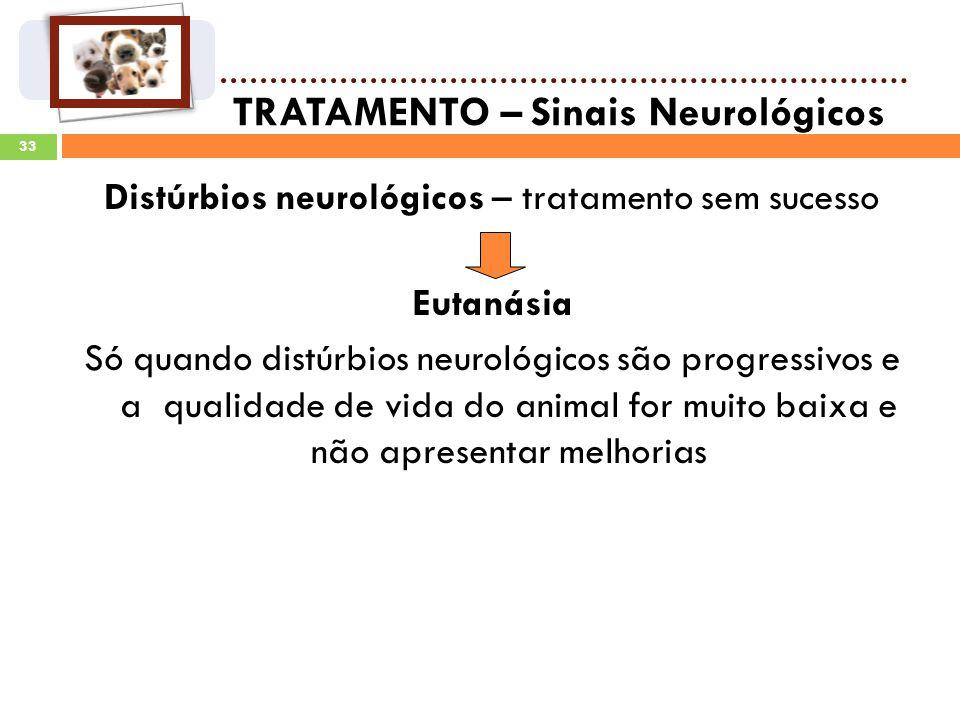 Distúrbios neurológicos – tratamento sem sucesso