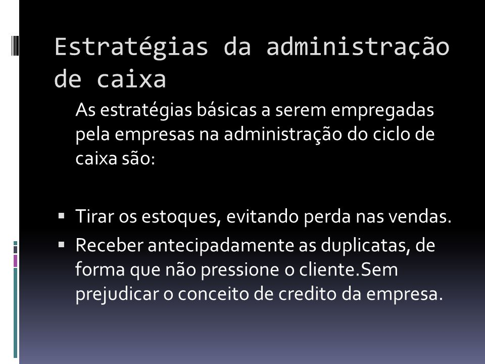 Estratégias da administração de caixa