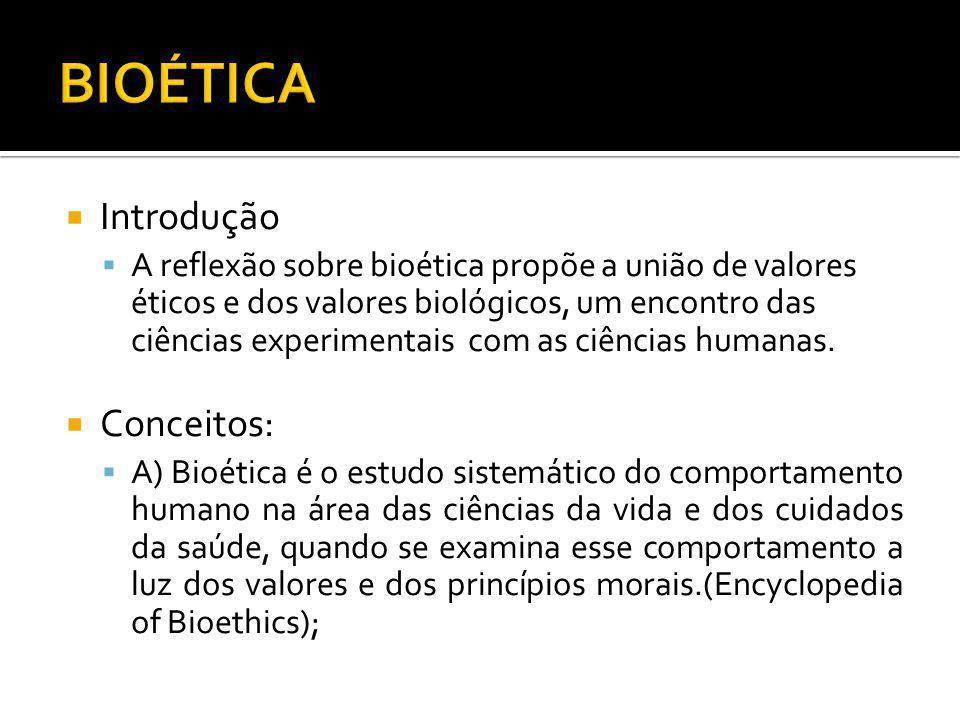 BIOÉTICA Introdução Conceitos: