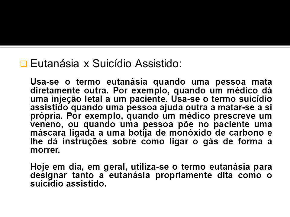 Eutanásia x Suicídio Assistido: