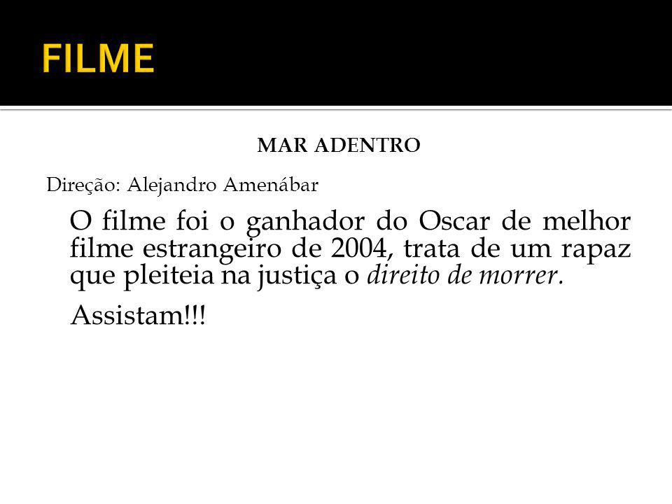 FILME MAR ADENTRO Direção: Alejandro Amenábar Assistam!!!