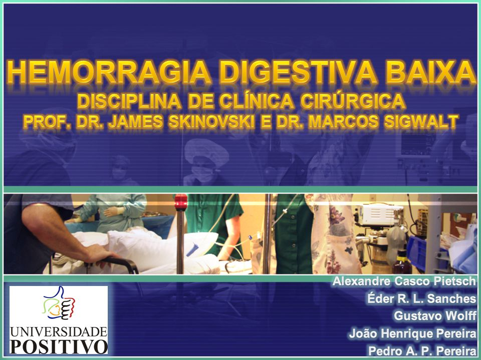 HEMORRAGIA DIGESTIVA BAIXA Disciplina de Clínica Cirúrgica Prof. Dr