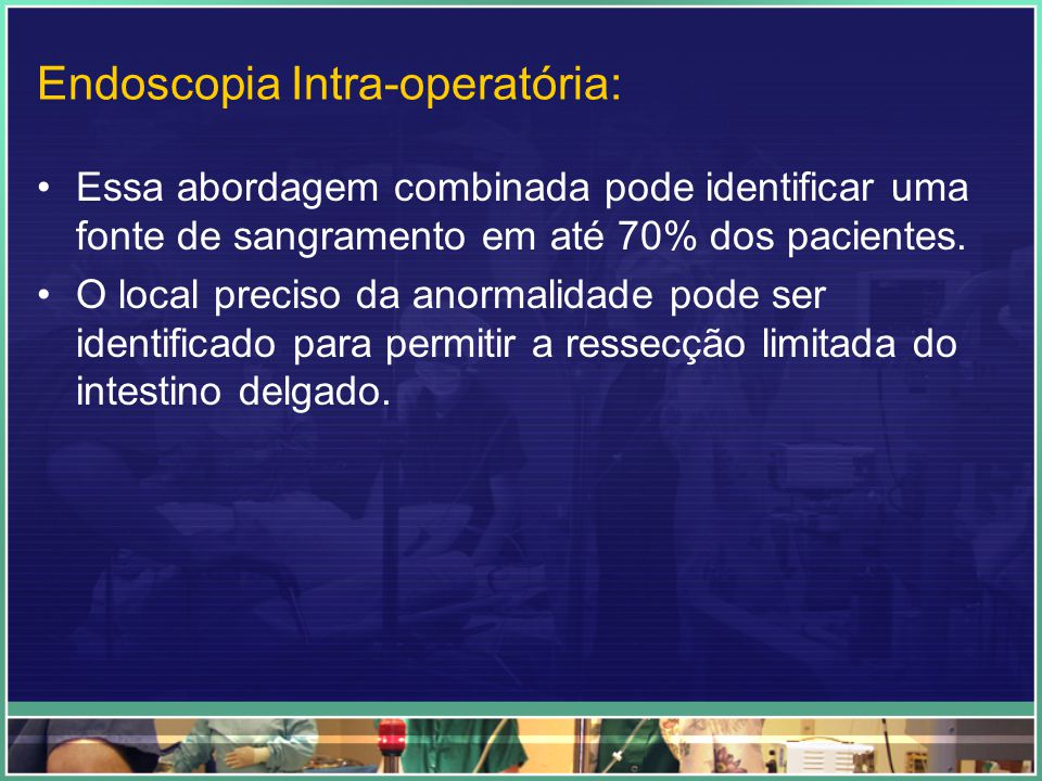 Endoscopia Intra-operatória: