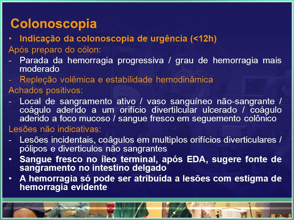 Colonoscopia Indicação da colonoscopia de urgência (<12h)