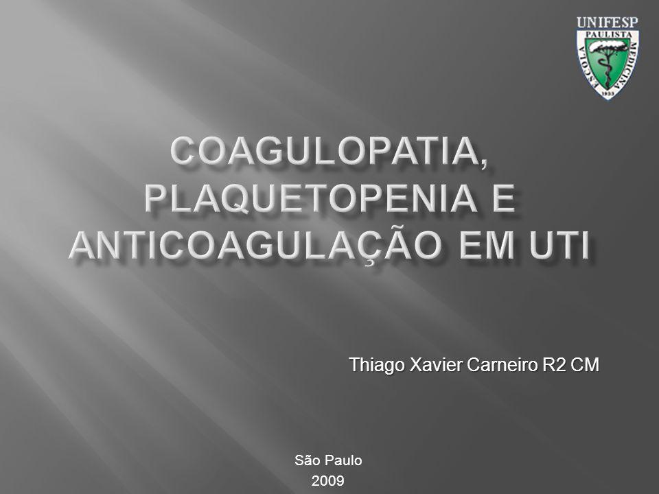 COAGULOpatia, plaquetopenia e anticoagulação em uti
