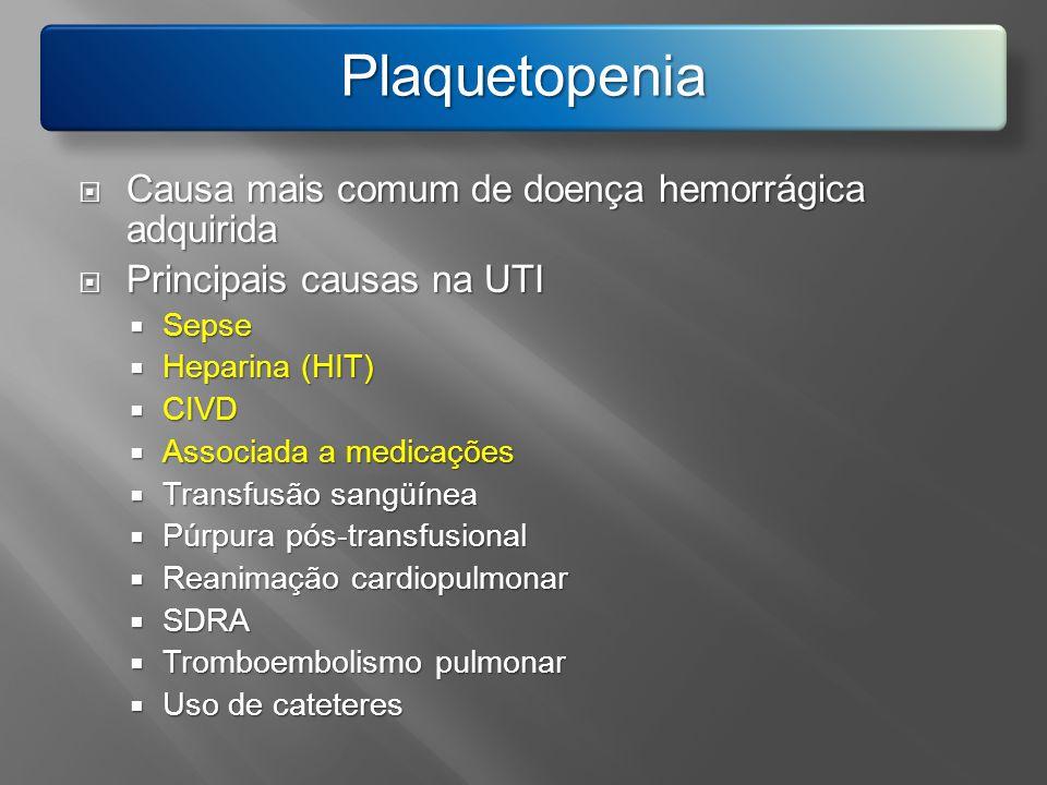 Plaquetopenia Causa mais comum de doença hemorrágica adquirida