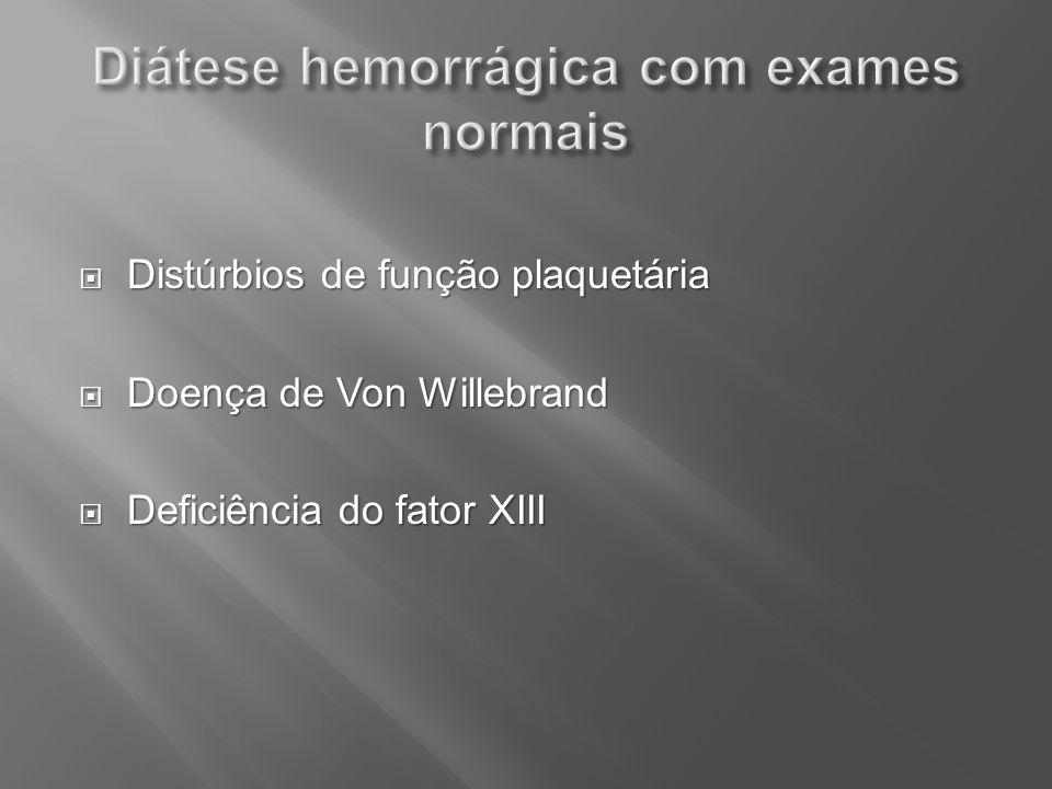 Diátese hemorrágica com exames normais
