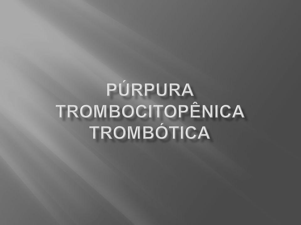 Púrpura trombocitopênica trombótica