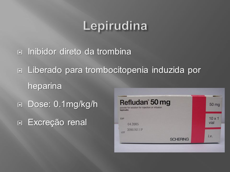 Lepirudina Inibidor direto da trombina