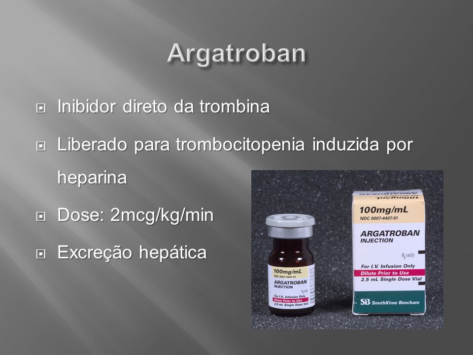 Argatroban Inibidor direto da trombina
